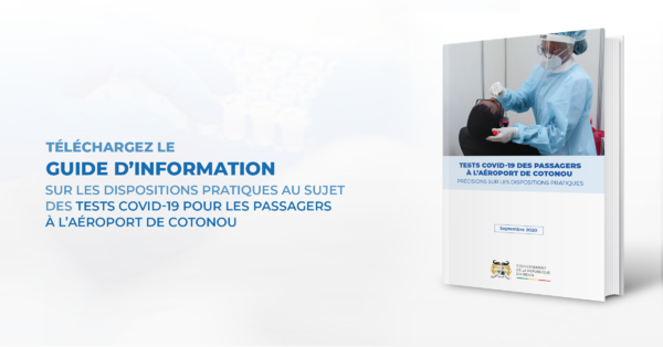 Guide d'information sur les dispositions pratiques relatives aux tests Covid-19 à destination des passagers à l'aéroport de Cotonou